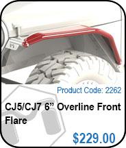 CJ 6in Overline Flares